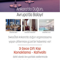 Swissotel Ankara'da Düğün , Avrupa'da Balayı !