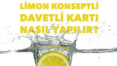 DIY 1. Bölüm: Limon Konseptli Davetli Kartı Yapımı